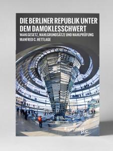 Die Berliner Republik unter dem Damoklesschwert